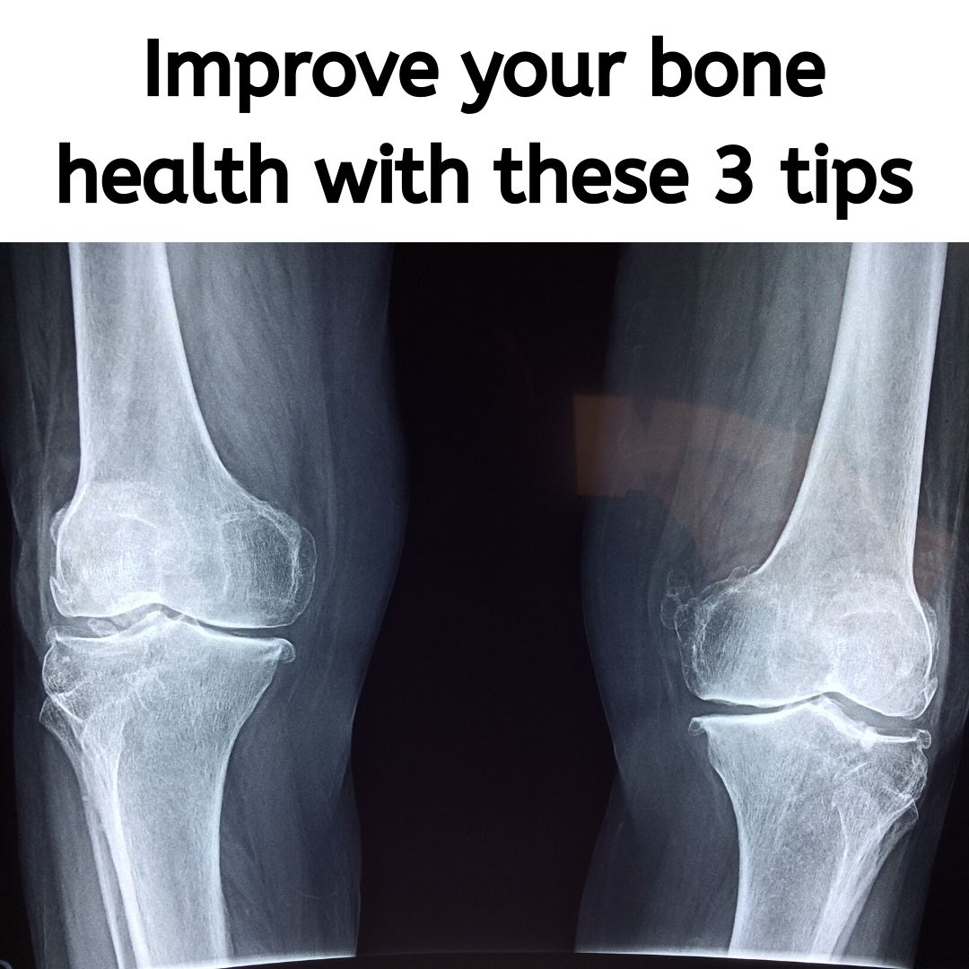 Improve your bone health with these 3 tips